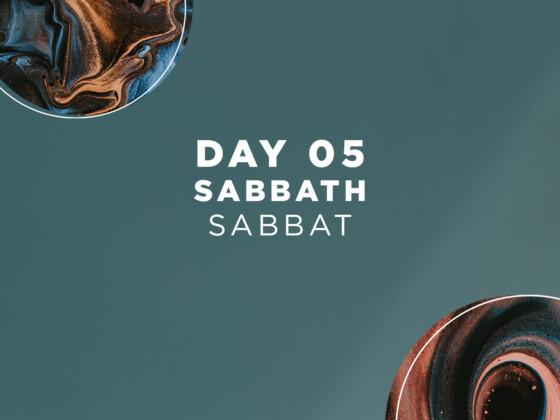 DAY 05 | Sabbath 3