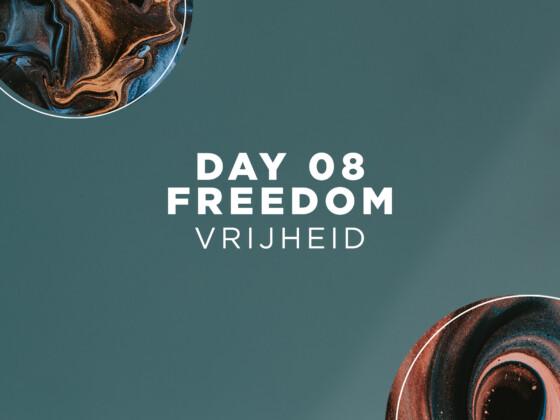 DAY 08 | Freedom 2