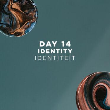 DAY 14 | Identity 8
