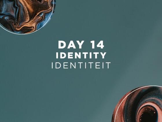 DAG 14 | Identiteit 15