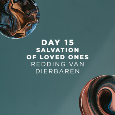 DAY 15 | Salvation of loved ones 7