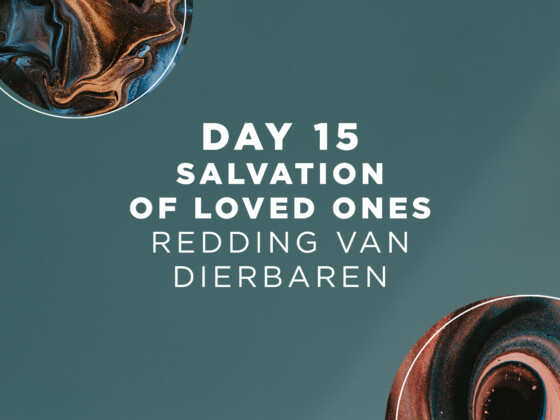 DAY 15 | Salvation of loved ones 16