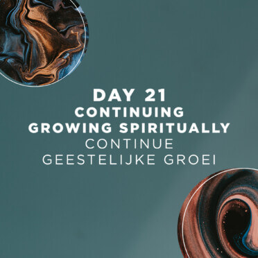 DAY 21 - Continuing Growing Spiritually 1