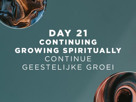 DAG 21 - Continue geestelijke groei 22