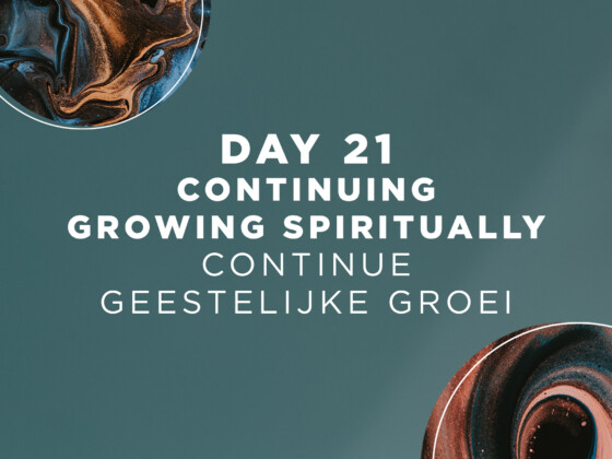 DAY 21 - Continuing Growing Spiritually 22