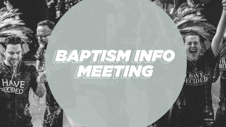 BAPTISM INFO MEETING 1